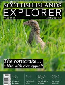 Scottish Islands Explorer – Issue 128 – April-May 2021