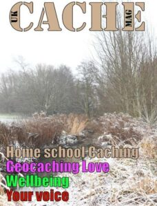 UK Cache Mag – Issue 47 – February-March 2021