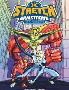 Stretch Armstrong and the Flex Fighters – June 2018